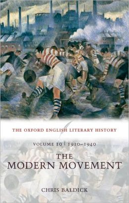 The Oxford English Literary History Volume 10: The Modern Movement (1910-1940)