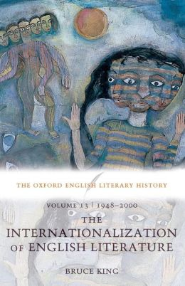 The Oxford English Literary History Volume 13: 1948-2000: The Internationalization of English Literature