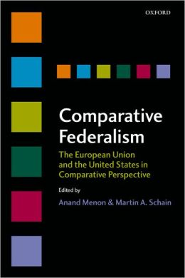 Comparative Federalism: The European Union and the United States in Comparative Perspective