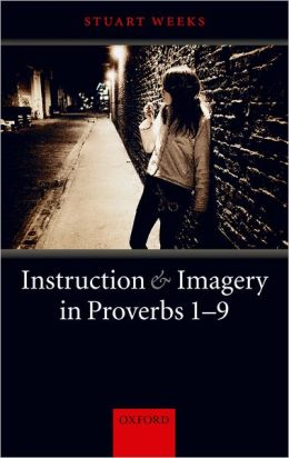 Instruction and Imagery in Proverbs 1-9