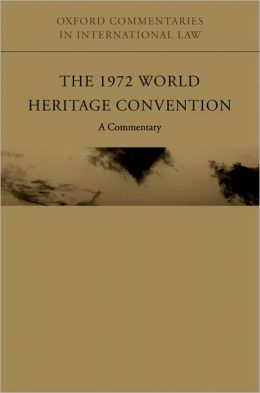 The 1972 World Heritage Convention: A Commentary