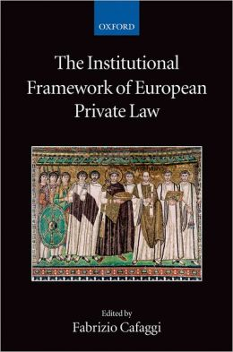The Institutional Framework of European Private Law