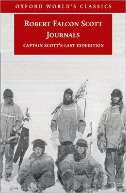 Robert Falcon Scott Journals: Captain Scott's Last Expedition