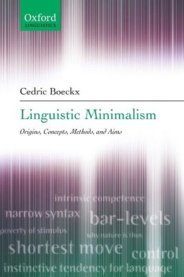 Linguistic Minimalism: Origins, Concepts, Methods, and Aims