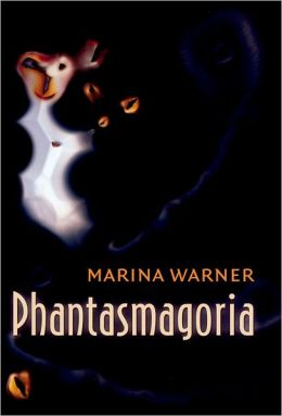 Phantasmagoria: Spirit Visions, Metaphors, and Media into the Twenty-first Century