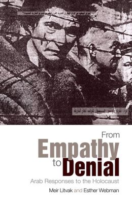 From Empathy to Denial: Arab Responses to the Holocaust