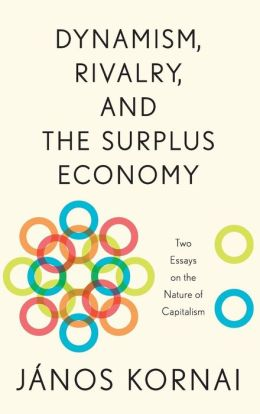 Dynamism, Rivalry, and the Surplus Economy: Two Essays on the Nature of Capitalism