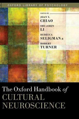 The Oxford Handbook of Cultural Neuroscience