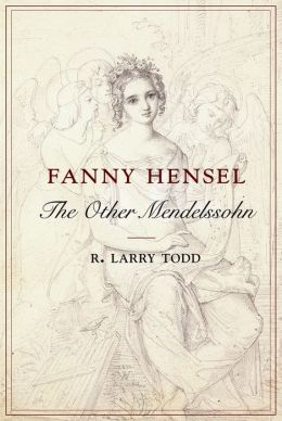 Fanny Hensel: The Other Mendelssohn