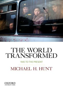 The World Transformed, 1945 to the Present