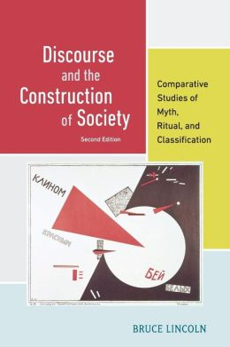 Discourse and the Construction of Society: Comparative Studies of Myth, Ritual, and Classification