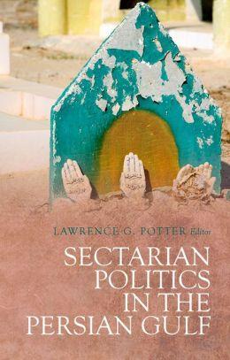 Sectarian Politics in the Persian Gulf