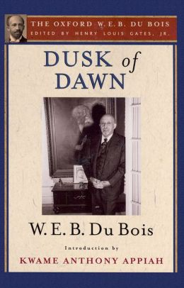 Dusk of Dawn (The Oxford W. E. B. Du Bois)