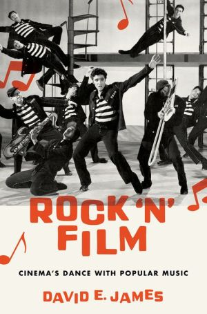 Rock 'N' Film: Cinema's Dance With Popular Music