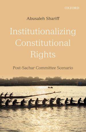Institutionalizing Constitutional Rights: Post Sachar Committee Scenario