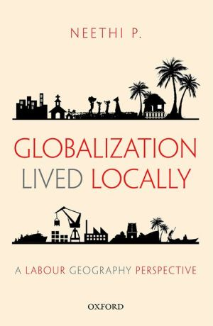 Globalization Lived Locally: A Labour Geography Perspective