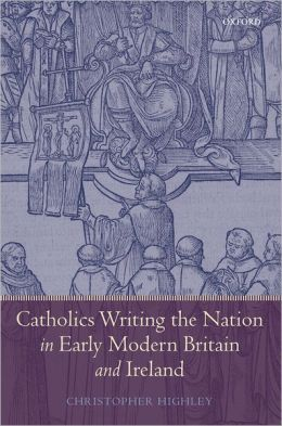 Catholics Writing the Nation in Early Modern Britain and Ireland