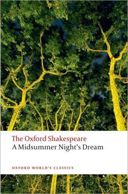 A Midsummer Night's Dream: The Oxford Shakespeare A Midsummer Night's Dream