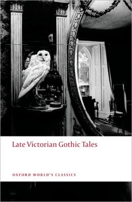 Late Victorian Gothic Tales