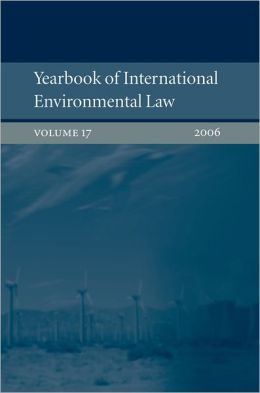 Yearbook of International Environmental Law: Volume 17, 2006