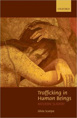 Trafficking in Human Beings: Modern Slavery