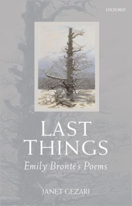 Last Things: Emily Bronti'A's Poems