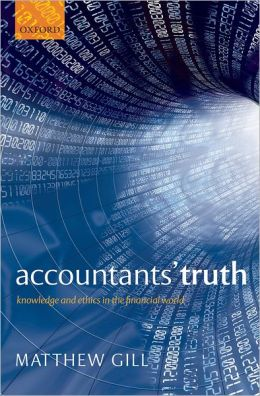 Accountants' Truth: Knowledge and Ethics in the Financial World