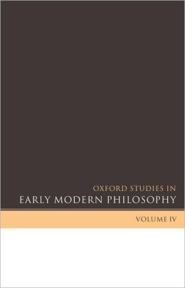 Oxford Studies in Early Modern Philosophy Volume IV