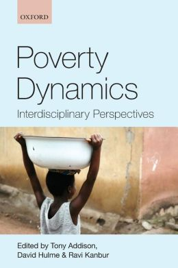 Poverty Dynamics: Interdisciplinary Perspectives