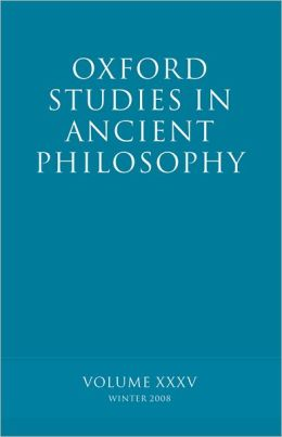 Oxford Studies in Ancient Philosophy XXXV: Winter 2008