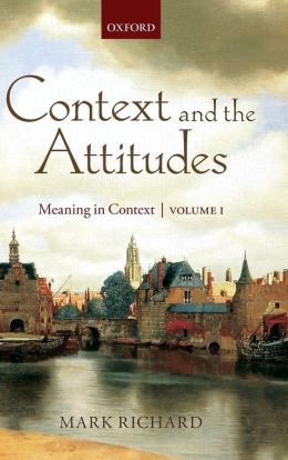 Context and the Attitudes: Meaning in Context, Volume 1