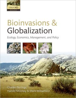Bioinvasions and Globalization: Ecology, Economics, Management, and Policy