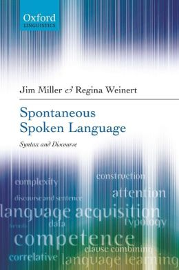 Spontaneous Spoken Language: Syntax and Discourse