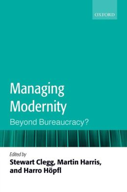 Managing Modernity: The End of Bureaucracy?