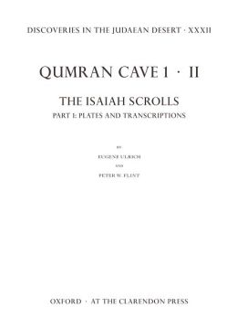 Discoveries in the Judaean Desert XXXII: Qumran Cave 1.II: The Isaiah Scrolls: Part 1: Plates and Transcriptions