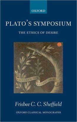 Plato's Symposium: The Ethics of Desire