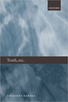 Truth, etc.: Six Lectures on Ancient Logic
