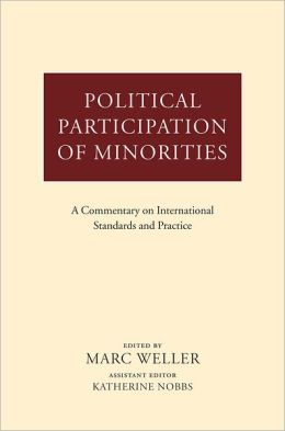 Political Participation of Minorities: A Commentary on International Standards and Practice
