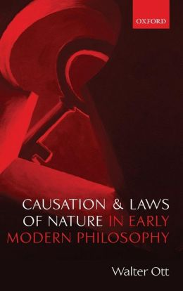 Causation and Laws of Nature in Early Modern Philosophy