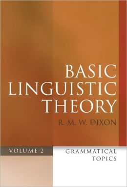 Basic Linguistic Theory Volume 2: Grammatical Topics