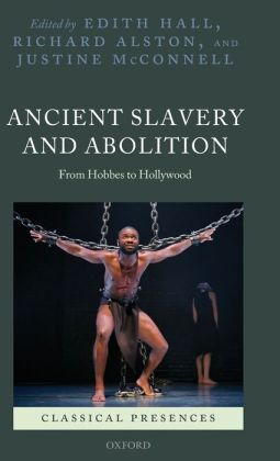 Ancient Slavery and Abolition: From Hobbes to Hollywood
