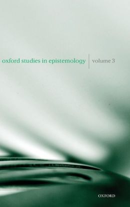 Oxford Studies in Epistemology Volume 3