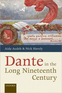 Dante in the Long Nineteenth Century: Nationality, Identity, and Appropriation