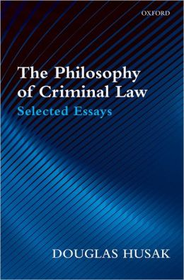 The Philosophy of Criminal Law: Selected Essays
