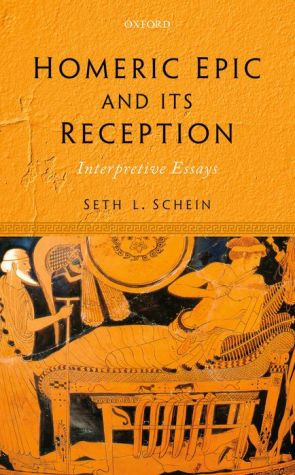 Homeric Epic and its Reception: Interpretive Essays
