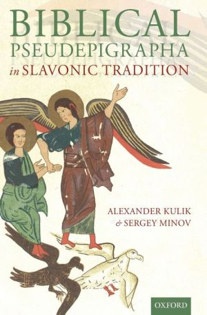 Biblical Pseudepigrapha in Slavonic Traditions