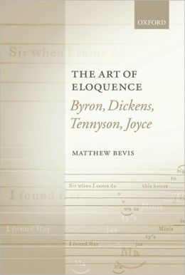 The Art of Eloquence: Byron, Dickens, Tennyson, Joyce