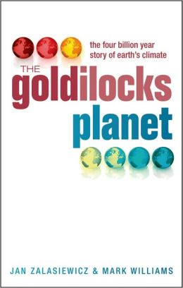 The Goldilocks Planet: The 4 Billion Year Story of Earth's Climate