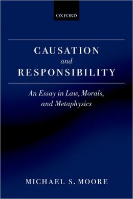 Causation and Responsibility: An Essay in Law, Morals, and Metaphysics