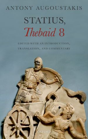 Statius, Thebaid 8: Edited with an Introduction, Translation, and Commentary